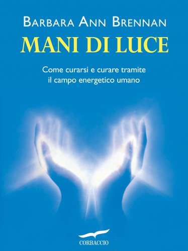 Mani di Luce - eBook - Barbara Ann Brennan