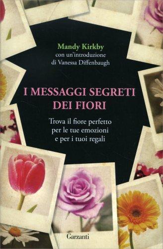 I messaggi segreti dei fiori libro di mandy kirby - Il giardino dei fiori segreti ...