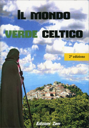 Il mondo verde celtico libro a cura di alfredo moreschi for Il verde mondo