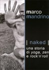 Naked - Una Storia di Yoga, Zen e Rock 'n' roll di Marco Mandrino