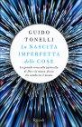La Nascita Imperfetta delle Cose Guido Tonelli