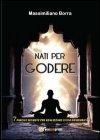 Nati Per Godere Massimiliano Borra