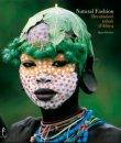 Natural Fashion: Decorazioni Tribali d'Africa Hans Silvester