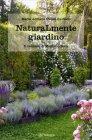 NaturaLmente Giardino Maria Adriana Giusti Burbatti