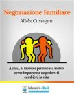 Negoziazione Familiare - eBook Alida Castagna