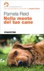 Nella Mente del Tuo Cane Pamela Reid