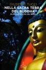 Nella Sacra Terra del Buddha Giuseppe Tucci