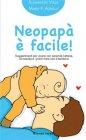 Neopapà È Facile! - eBook Alessandro Volta, Maria F. Agnelli