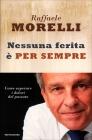 Nessuna Ferita � per Sempre Raffaele Morelli
