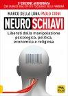 NeuroSchiavi Marco Della Luna, Paolo Cioni