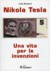 Nikola Tesla - Una Vita per le Invenzioni Carlo Bramanti