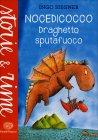 Nocedicocco Draghetto Sputafuoco
