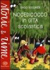 Nocedicocco in Gita Scolastica Ingo Siegner