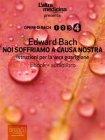 Noi Soffriamo a Causa Nostra (eBook) Edward Bach