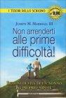 Non Arrenderti alle Prime Difficoltà Joseph M. Marshall III