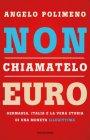 Non Chiamatelo Euro - Angelo Polimeno