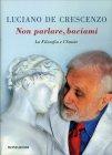 Non Parlare, Baciami Luciano De Crescenzo