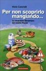Per Non Scoprirlo Mangiando - Maria Caramelli