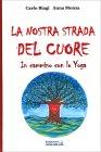 La Nostra Strada del Cuore Carlo Biagi Anna Monza
