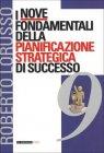 I Nove Fondamenti della Pianificazione Strategica di Successo