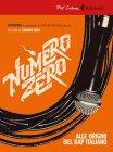 Numero Zero. Alle Origini del Rap Italiano - Enrico Bisi