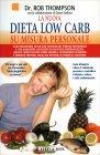 La Nuova Dieta Low Carb su Misura Personale Rob Thompson