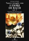 Nuove terapie con i fiori di Bach - vol. 1 e 2
