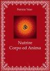 Nutrire Corpo e Anima - eBook Patrizia Vaier