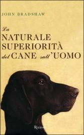 La Naturale Superiorit� del Cane sull'Uomo