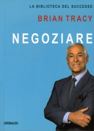 Negoziare Brian Tracy
