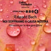 Noi Soffriamo a Causa Nostra (AudioLibro Mp3) Edward Bach