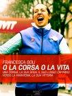 O la Corsa o la Vita - eBook Francesca Soli