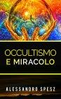Occultismo e Miracolo Alessandro Spesz