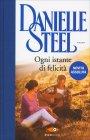 Ogni Istante di Felicità - Danielle Steel