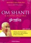 OM Shanti - Libro di Master Choa Kok Sui