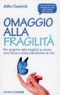 Omaggio alla Fragilità Alfio Cascioli