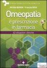 Omeopatia e Prescrizione in Farmacia - Con CD-Rom allegato