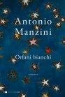Orfani Bianchi - Antonio Manzini