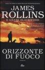 Orizzonte di Fuoco - James Rollins, Grant Blackwood