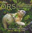 Orsi: Lo Spirito Selvaggio della Natura Paul Nicklen