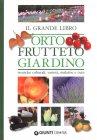 Il grande libro dell'orto frutteto giardino