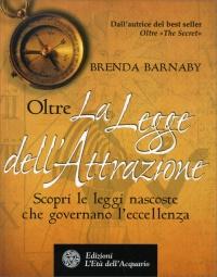 Oltre la Legge dell'Attrazione Brenda Barnaby