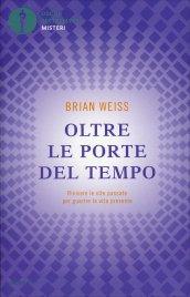 Oltre le Porte del Tempo Brian Weiss