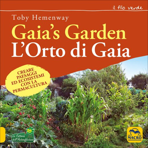 L 39 orto giardino di gaia toby hemenway libro - L orto in giardino ...