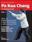 Pa Kua Chang - I Fondamenti Vol. 1
