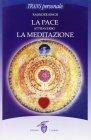La Pace Attraverso la Meditazione