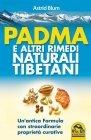 Padma e altri Rimedi Naturali Tibetani (eBook) Astrid Blum