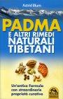 Padma e Altri Rimedi Naturali Tibetani Astrid Blum