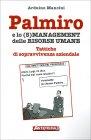 Palmiro e lo (S)Management delle Risorse Umane Adruino Mancini