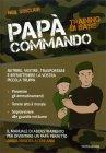 Papà Commando: Training di Base Neil Sinclair